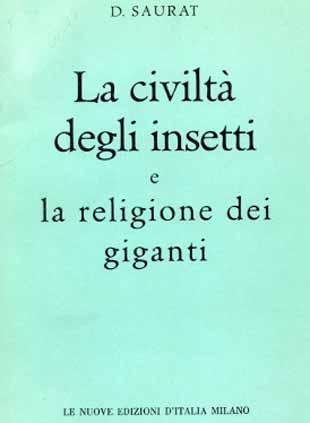 La civiltà degli insetti e la religione dei giganti - Denis Saurat