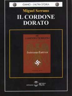 Miguel Serrano - il cordone dorato, hitlerismo esoterico
